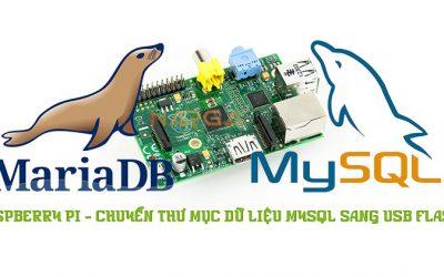 RaspBerry Pi – Chuyển thư mục dữ liệu MySQL sang USB Flash